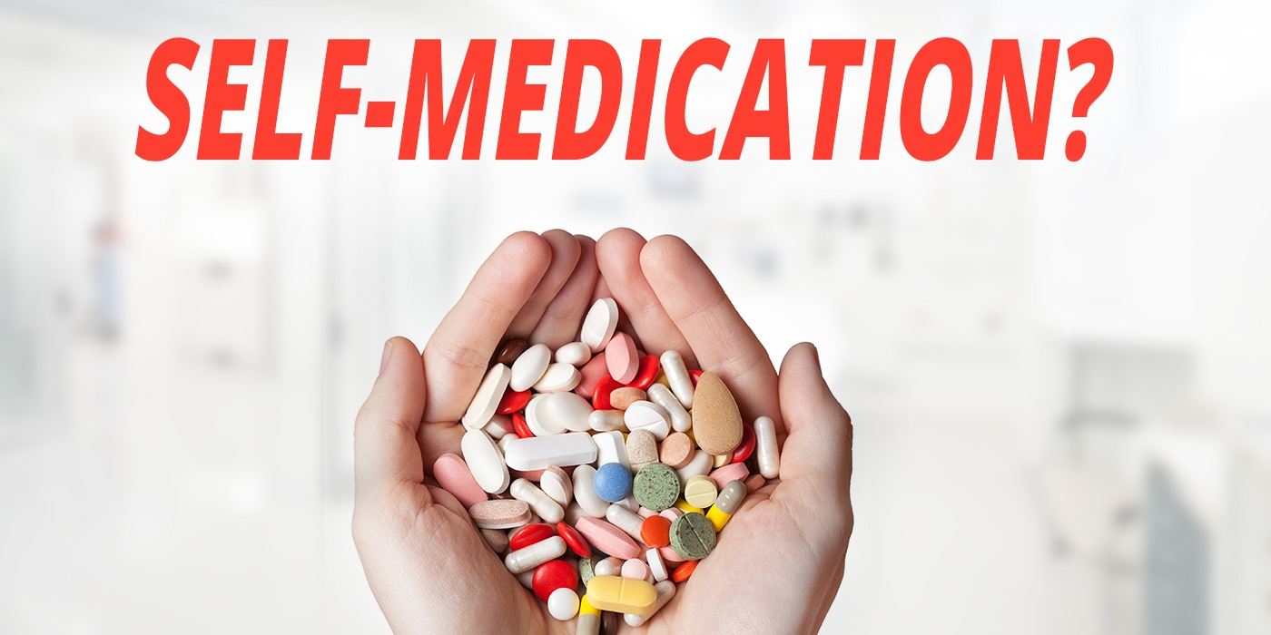 Self-Medication, is it good for your health?