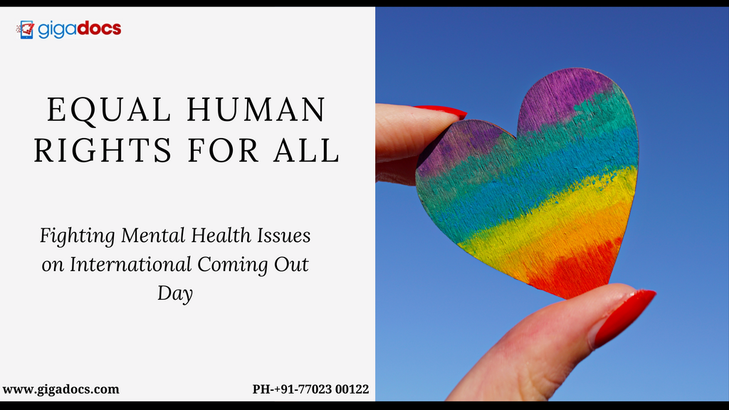 Equal Human Rights for All- Fighting Mental Health Issues on International Coming Out Day